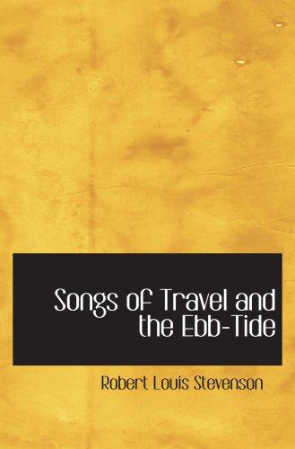 Songs of Travel and the Ebb-Tide: Stevenson, Robert Louis