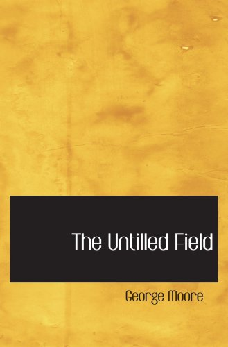 9780554004907: The Untilled Field
