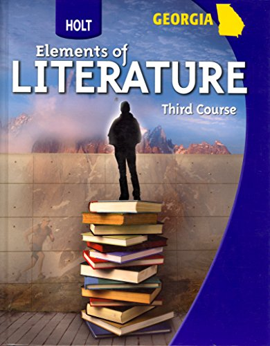 Holt Elements of Literature Georgia: Student Edition: HOLT, RINEHART AND