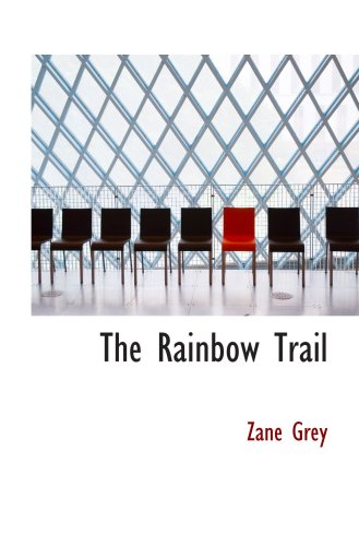 9780554005577: The Rainbow Trail: A Romance