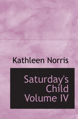 Saturday's Child Volume IV: Norris, Kathleen