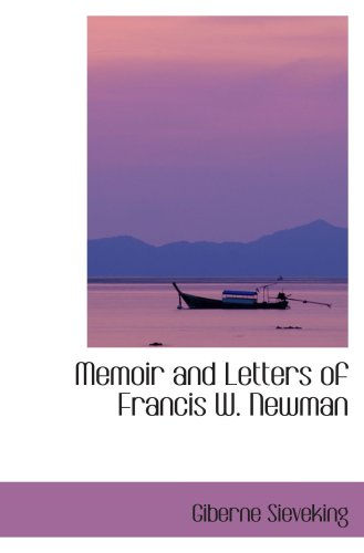 9780554010823: Memoir and Letters of Francis W. Newman