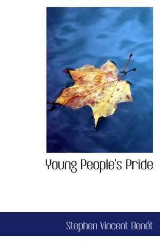 Young People's Pride (9780554014265) by Stephen Vincent Benét