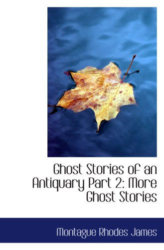 9780554017433: Ghost Stories of an Antiquary Part 2: More Ghost Stories