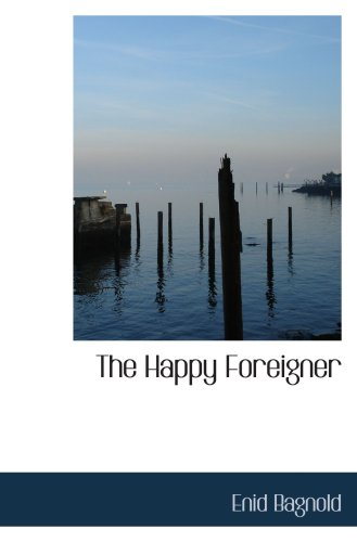 The Happy Foreigner: Bagnold, Enid