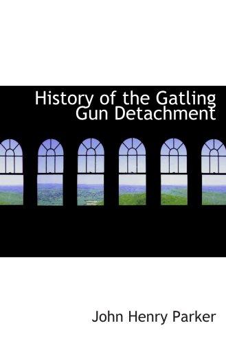9780554025056: History of the Gatling Gun Detachment