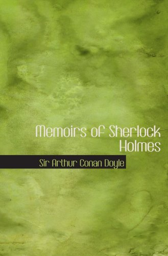 9780554026831: Memoirs of Sherlock Holmes: includes Silver Blaze The yellow face The stock-