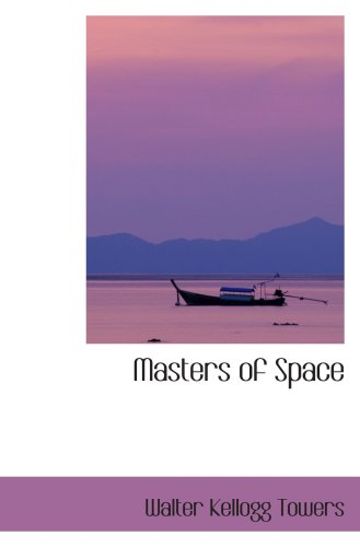 9780554029412: Masters of Space: Morse Thompson Bell Marconi Carty