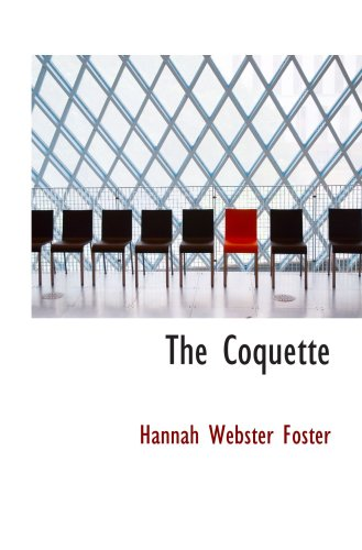 9780554029641: The Coquette: The History of Eliza Wharton