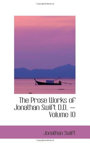 The Prose Works of Jonathan Swift D.D.: Swift, Jonathan