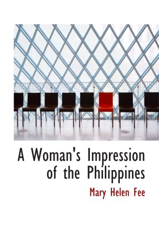 9780554033341: A Woman's Impression of the Philippines