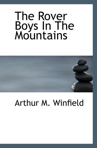 9780554033624: The Rover Boys In The Mountains: Or, A Hunt for Fun and Fortune