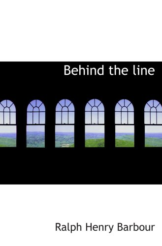 9780554033969: Behind the line: A Story of College Life and Football
