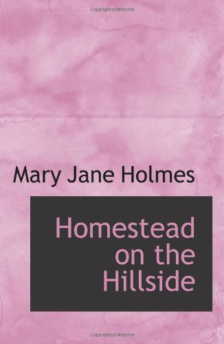 Homestead on the Hillside (0554035669) by Mary Jane Holmes