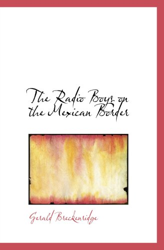 9780554036205: The Radio Boys on the Mexican Border
