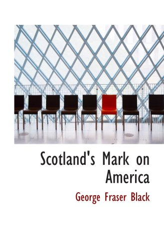 Scotland's Mark on America: George Fraser Black