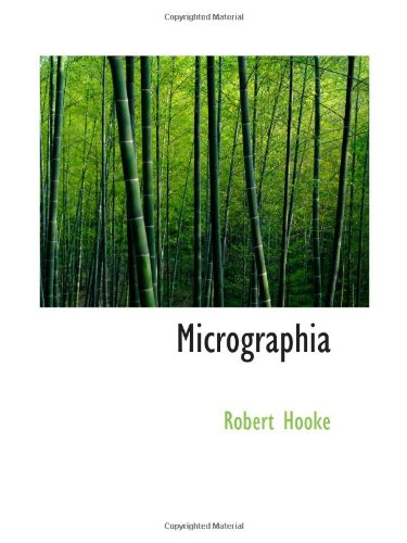 9780554040417: Micrographia: Some Physiological Descriptions of Minute Bodies M