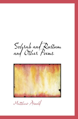 9780554044132: Sohrab and Rustum and Other Poems