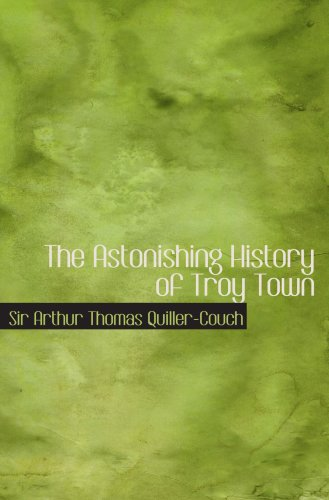 9780554050591: The Astonishing History of Troy Town