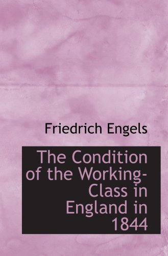 9780554050720: The Condition of the Working-Class in England in 1844: with a Preface written in 1892