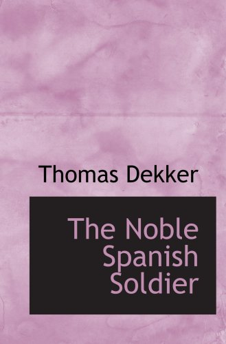 9780554050799: The Noble Spanish Soldier