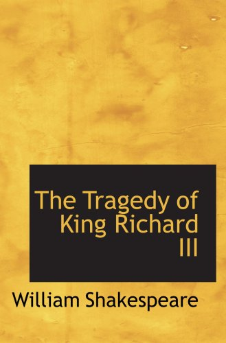 9780554051567: The Tragedy of King Richard III