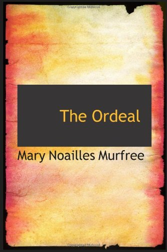 9780554062914: The Ordeal: A Mountain Romance of Tennessee