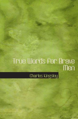 9780554064130: True Words for Brave Men