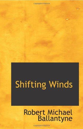 9780554064703: Shifting Winds: A Tough Yarn