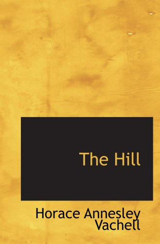 9780554065403: The Hill: A Romance of Friendship