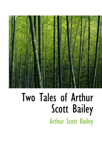 9780554066448: Two Tales of Arthur Scott Bailey