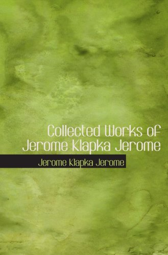 9780554067049: Collected Works of Jerome Klapka Jerome