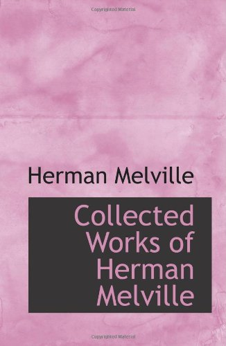 9780554067315: Collected Works of Herman Melville
