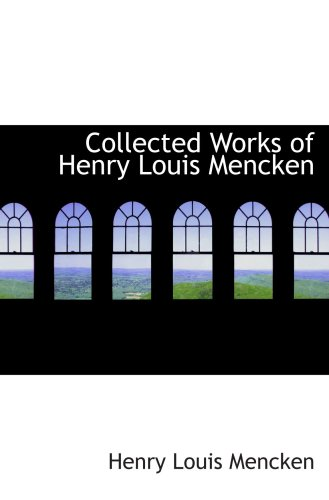 9780554067322: Collected Works of Henry Louis Mencken