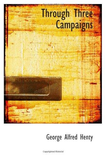9780554069388: Through Three Campaigns: A Story of Chitral Tirah and Ashanti