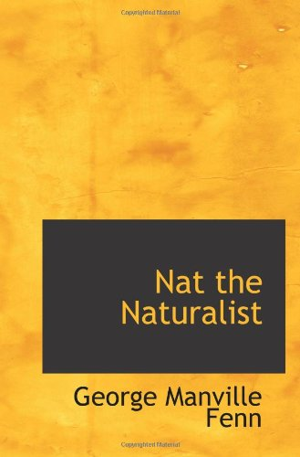9780554071459: Nat the Naturalist: A Boy's Adventures in the Eastern Seas