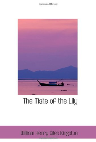 9780554072203: The Mate of the Lily: Notes from Harry Musgrave's Log Book