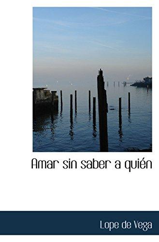 9780554073897: Amar sin saber a quién (Spanish Edition)