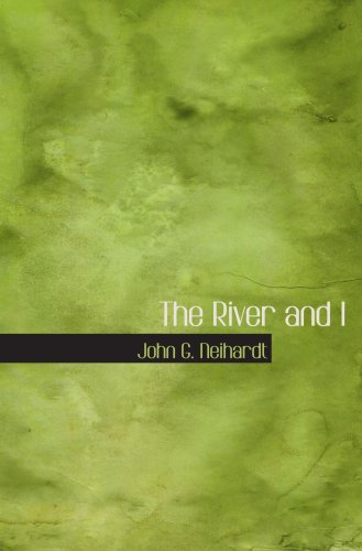 9780554073941: The River and I
