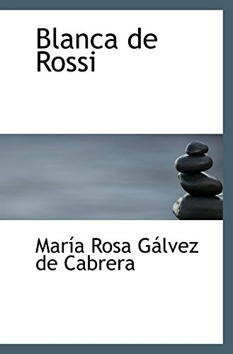 9780554076966: Blanca de Rossi (Spanish Edition)