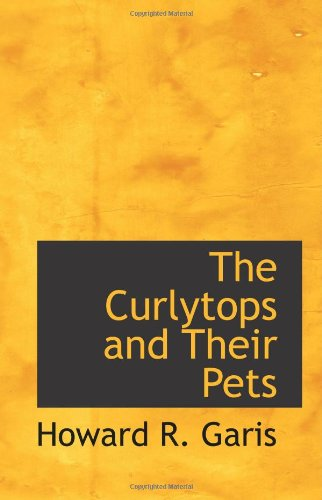 9780554078229: The Curlytops and Their Pets: or Uncle Toby's Strange Collection