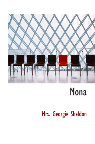 9780554081342: Mona: Or; The Secret of a Royal Mirror
