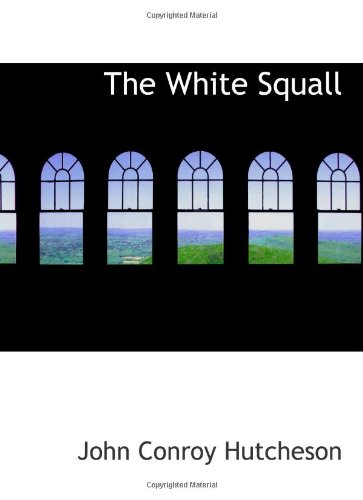 9780554084305: The White Squall: A Story of the Sargasso Sea