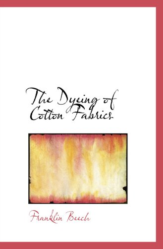 9780554086712: The Dyeing of Cotton Fabrics: A Practical Handbook for the Dyer and Student