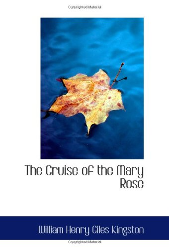 9780554088389: The Cruise of the Mary Rose: Here and There in the Pacific