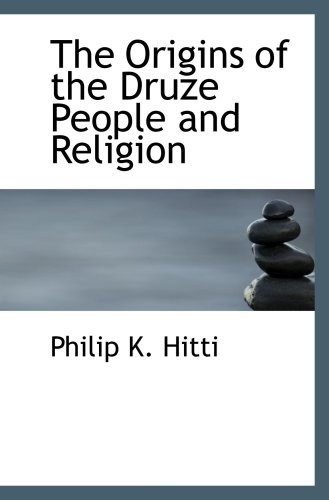 9780554088662: The Origins of the Druze People and Religion