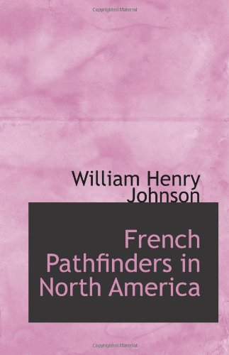 9780554089805: French Pathfinders in North America