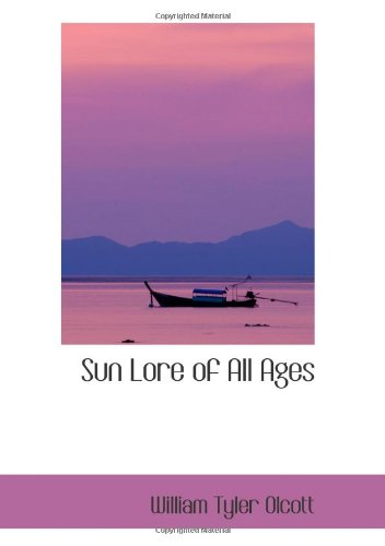 9780554092102: Sun Lore of All Ages