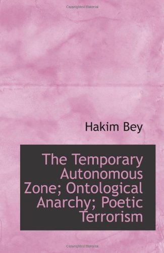 9780554092829: The Temporary Autonomous Zone; Ontological Anarchy; Poetic Terrorism