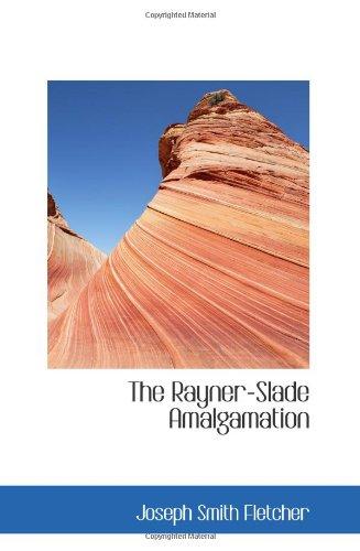 9780554096117: The Rayner-Slade Amalgamation